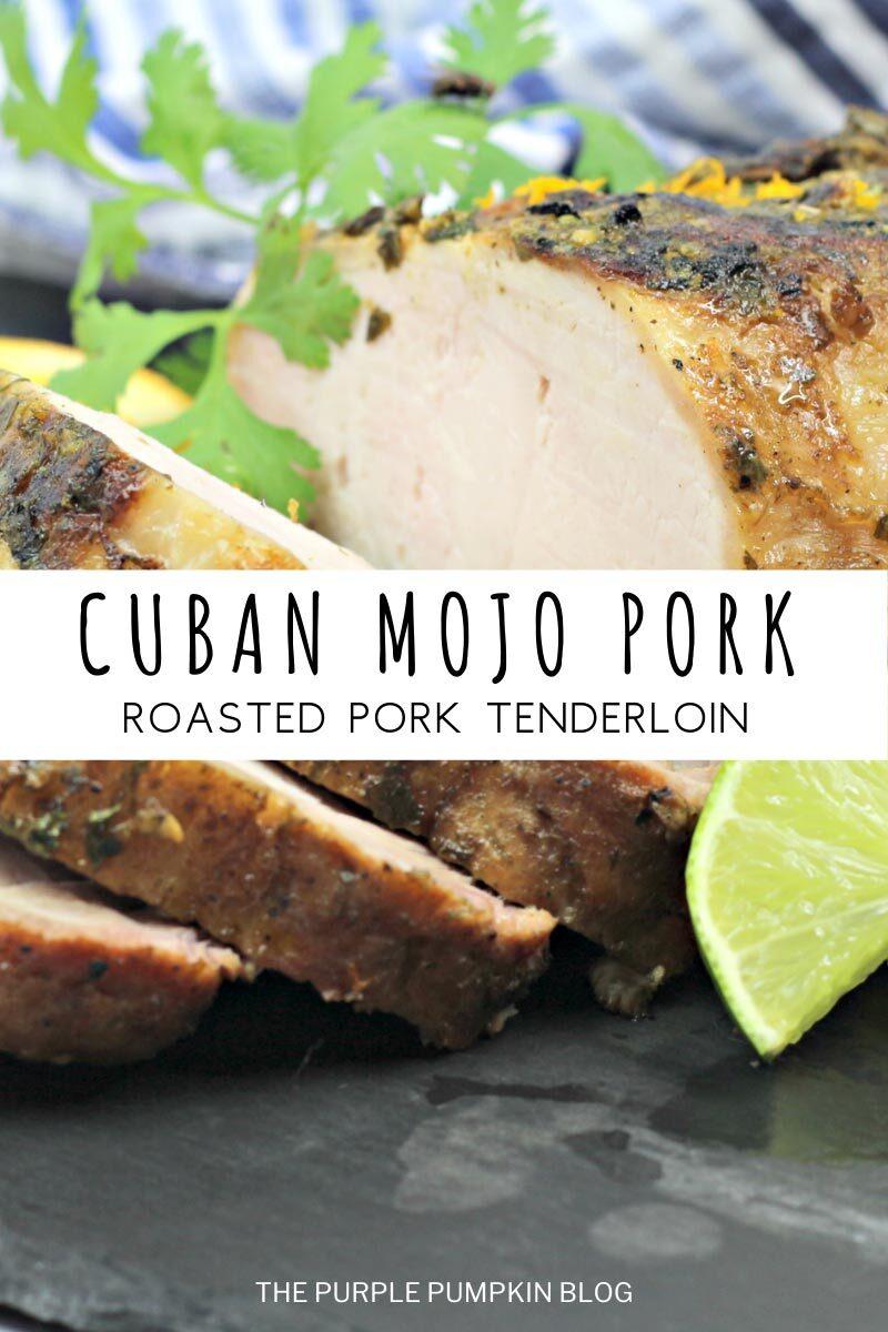 Cuban Mojo Pork - Roasted Pork Tenderloin