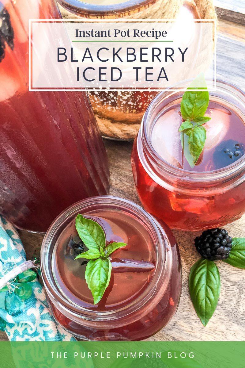 Instant Pot Recipe for Blackberry Iced Tea
