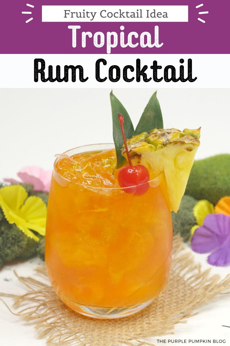 Fruity Cocktail Idea - Tropical Rum Cocktail