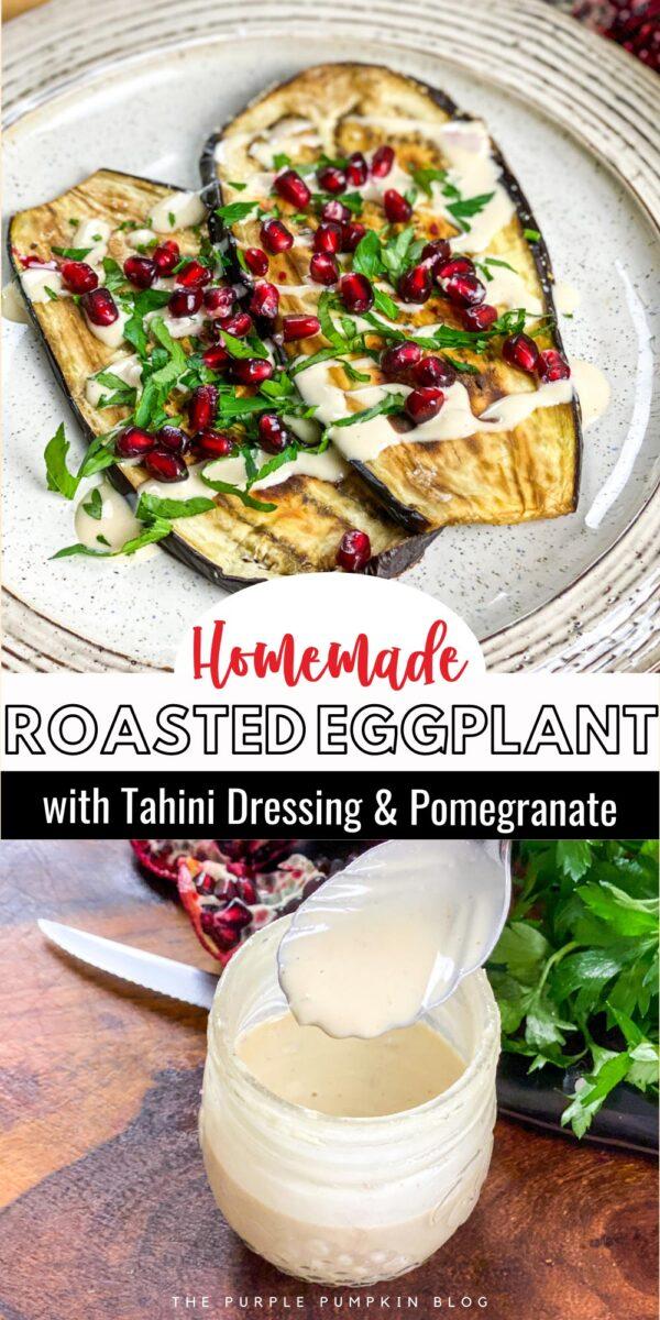 Homemade Roasted Eggplant with Tahini Dressing & Pomegranate