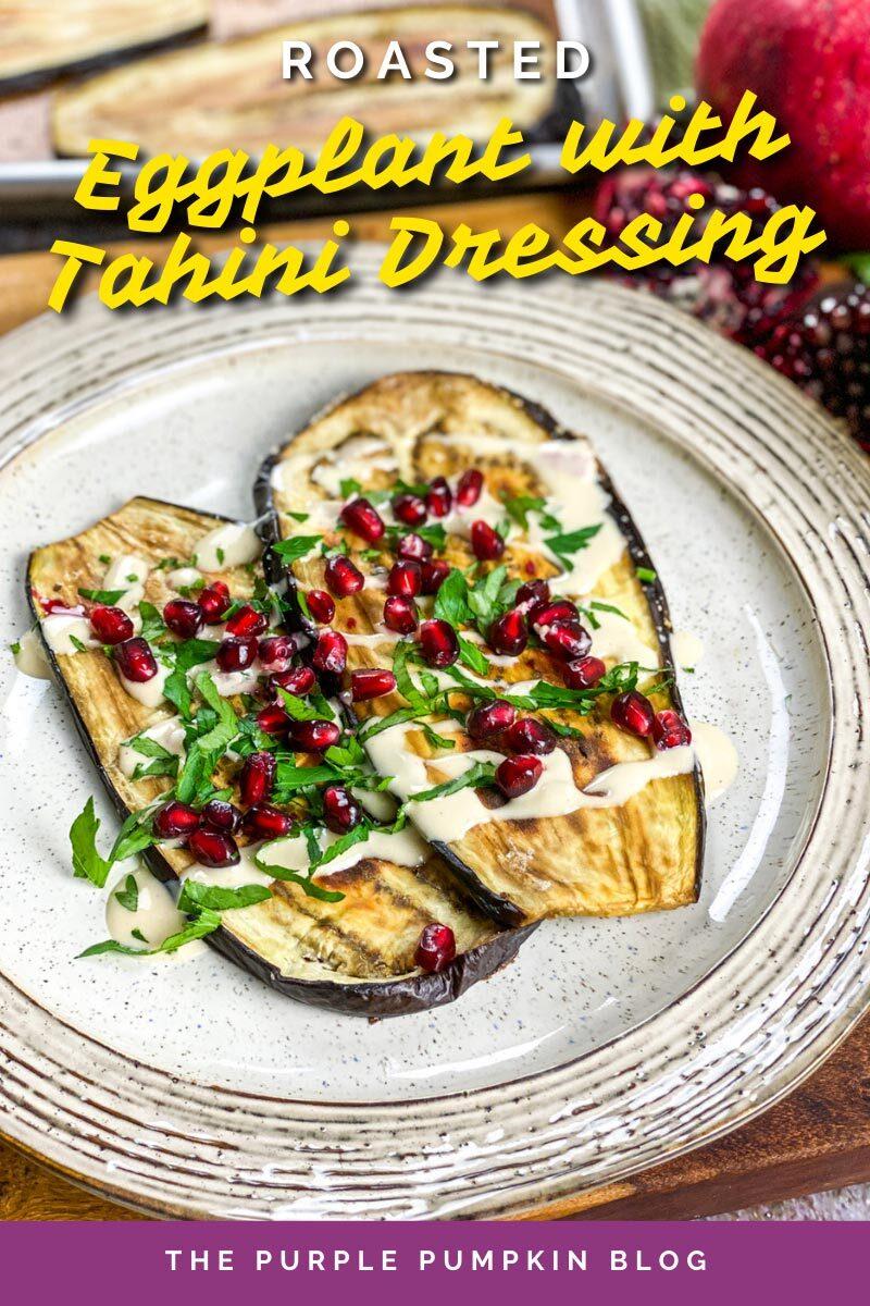 Roasted Eggplant with Tahini Dressing