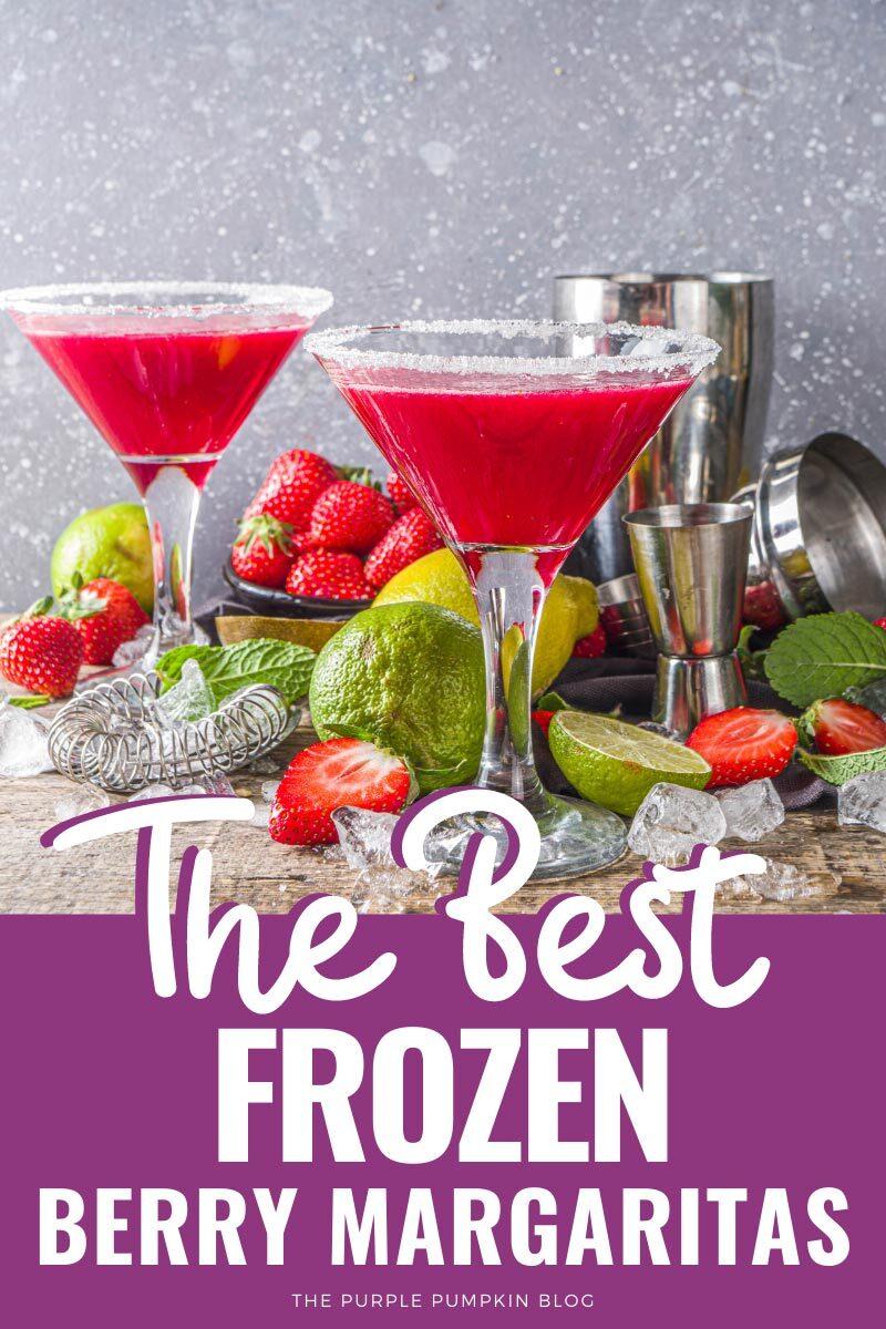 The Best Frozen Berry Margaritas