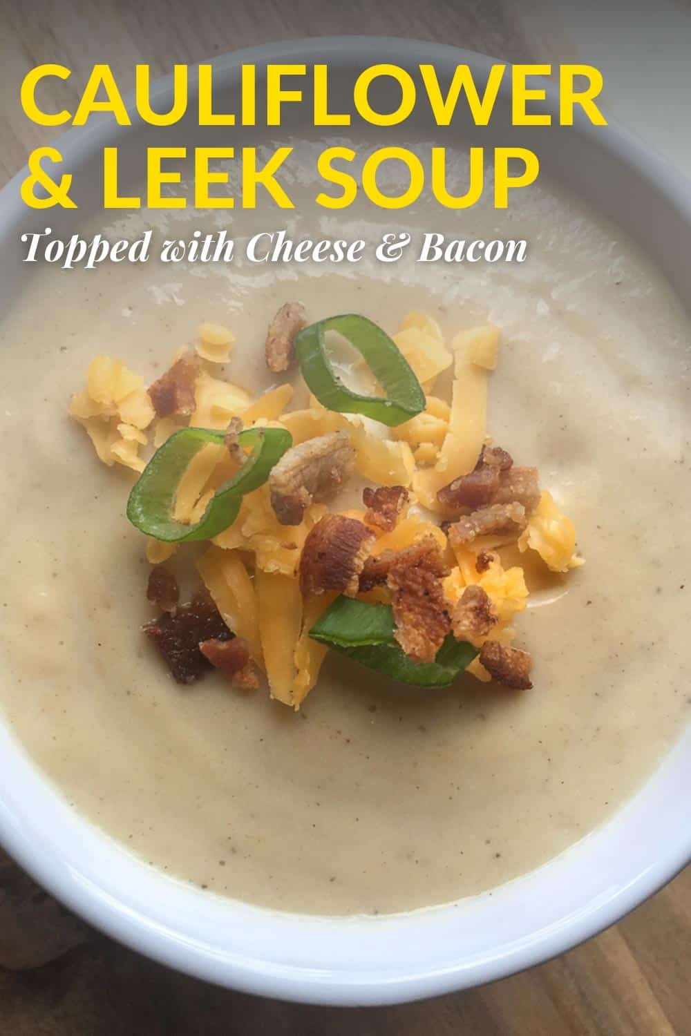 Cauliflower-Leek-Soup-Topped-with-Cheese-Bacon