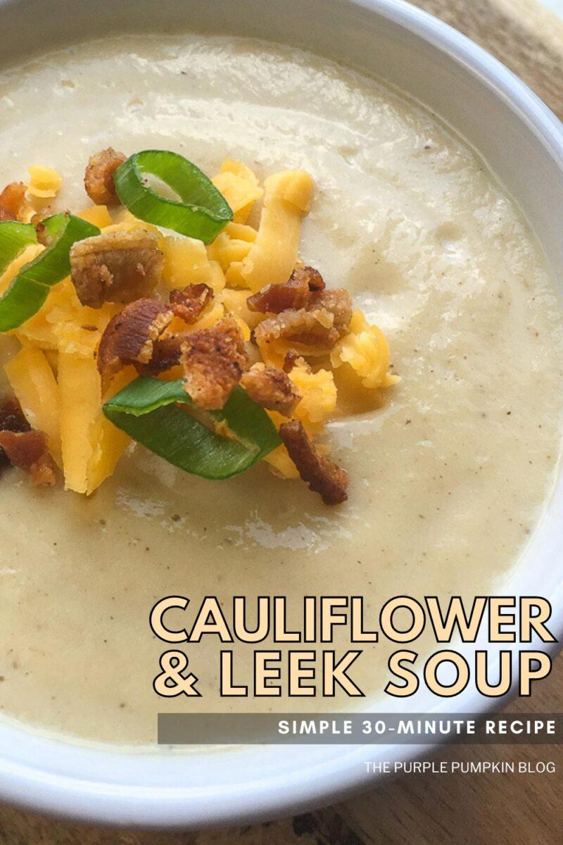 Cauliflower & Leek Soup - Simple 30-Minute Recipe